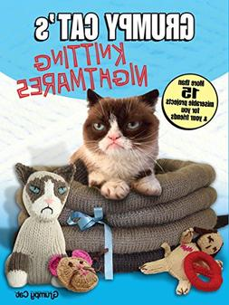 Grumpy Cat's Knitting Nightmares: More Than 15 Miserable Pro